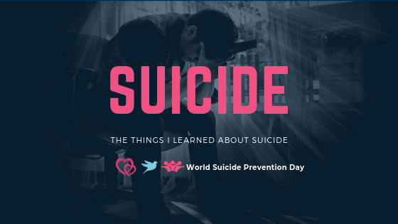 The Truth's I Learned About Suicide for World Suicide PreventionDay